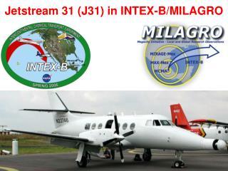 Jetstream 31 (J31) in INTEX-B/MILAGRO