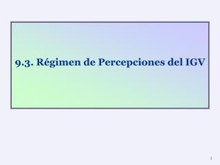 9.3. Régimen de Percepciones del IGV