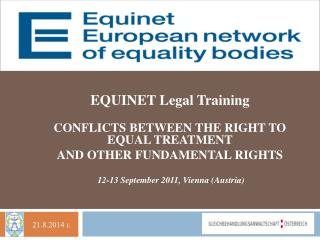 EQUINET Legal Training CONFLICTS BETWEEN THE RIGHT TO EQUAL TREATMENT