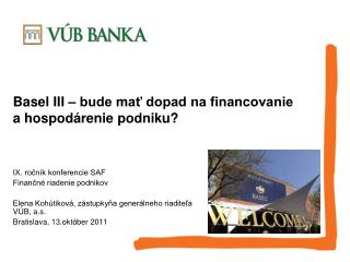 Basel III – bude mať dopad na financovanie ahospodárenie podniku?