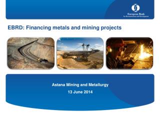 EBRD: Financing metals and mining projects