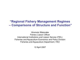 """""""Regional Fishery Management Regimes  – Comparisons of Structure and Function"""""""