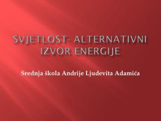 Svjetlost- alternativni izvor energije