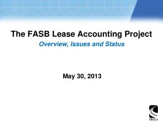 The FASB Lease Accounting Project Overview, Issues and Status