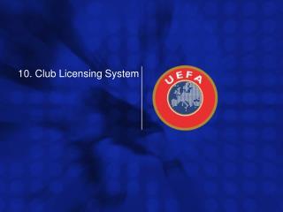 10. Club Licensing System