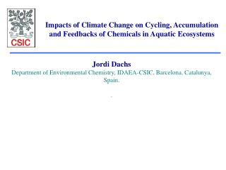 Jordi Dachs Department of Environmental Chemistry, IDAEA-CSIC, Barcelona, Catalunya, Spain. .