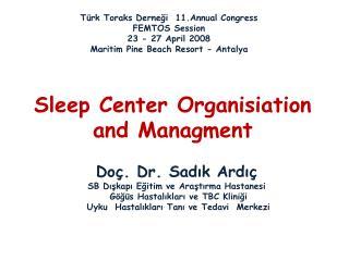 Sleep Center Organisiation and Managment