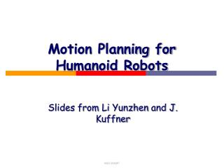 Motion Planning for Humanoid Robots