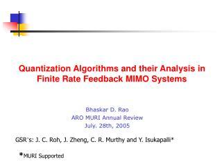 Bhaskar D. Rao ARO MURI Annual Review July. 28th, 2005