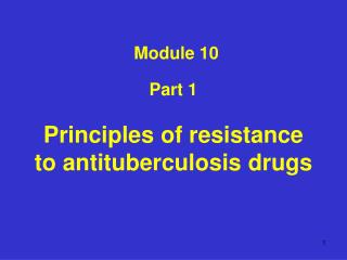 Part 1 Principles of resistance to antituberculosis drugs