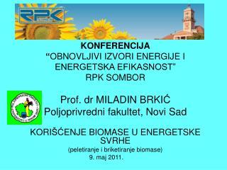 """KONFERENCIJA """" OBNOVLJIVI IZVORI ENERGIJE I ENERGETSKA EFIKASNOST"""" RPK SOMBOR"""