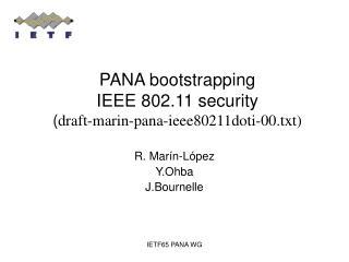 PANA bootstrapping  IEEE 802.11 security ( draft-marin-pana-ieee80211doti-00.txt)