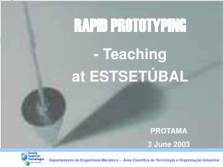 RAPID PROTOTYPING - Teaching at ESTSETÚBAL