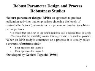 Robust Parameter Design and Process Robustness Studies