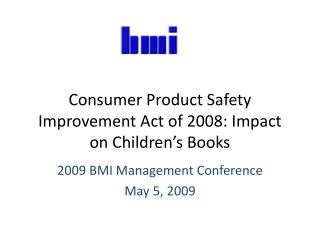 Consumer Product Safety Improvement Act of 2008: Impact on Children�s Books