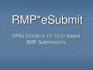 EPA's Initiative for Web-based RMP Submissions