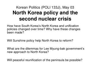 Korean Politics (POLI 133J) , May 03 North Korea policy and the second n uclear crisis
