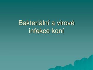 Bakteriální a virové infekce koní