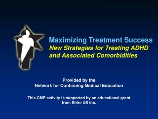 Maximizing Treatment Success New Strategies for Treating ADHD  and Associated Comorbidities
