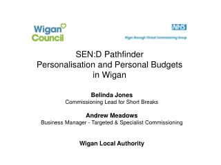 SEN:D Pathfinder Personalisation and Personal Budgets in Wigan