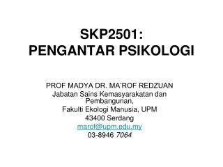 SKP2501: PENGANTAR PSIKOLOGI