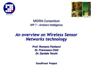 An overview on Wireless Sensor Networks technology  Prof. Romano Fantacci Dr. Francesco Chiti Dr. Daniele Tarchi   GoodF