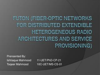 Prensented By: Ishtiaque Mahmood11-UET/PhD-CP-21 Toqeer Mahmood10C-UET/MS-CS-01