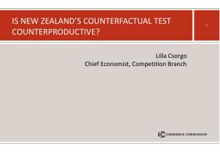 Is New Zealand's Counterfactual Test Counterproductive?
