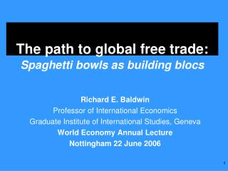 The path to global free trade: Spaghetti bowls as building blocs