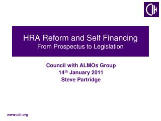 HRA Reform and Self Financing From Prospectus to Legislation
