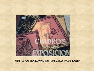 CON LA COLABORACIÓN DEL HERMANO JEAN ROURE
