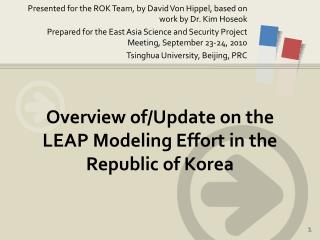 Overview of/Update on the LEAP Modeling Effort in the Republic of Korea