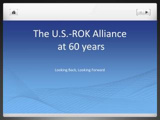 The U.S.-ROK Alliance  at 60 years