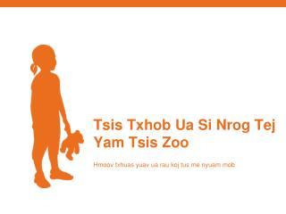 Tsis Txhob Ua Si Nrog Tej  Yam Tsis Zoo