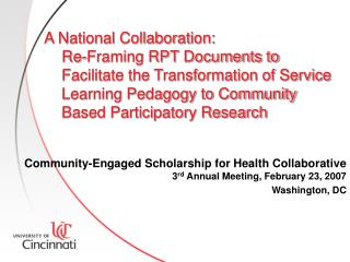 Community-Engaged Scholarship for Health Collaborative  3 rd  Annual Meeting, February 23, 2007