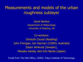 Measurements and models of the urban roughness sublayer