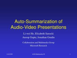 Auto-Summarization of  Audio-Video Presentations