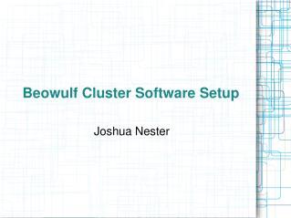 Beowulf Cluster Software Setup