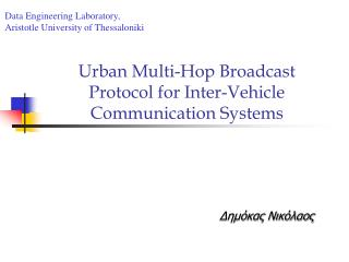 Urban Multi-Hop Broadcast  Protocol for Inter-Vehicle  Communication Systems