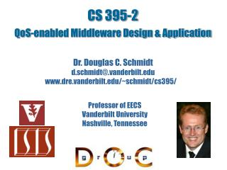 CS 395-2 QoS-enabled Middleware Design & Application