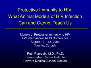 Protective Immunity to HIV: What Animal Models of HIV Infection Can and Cannot Teach Us