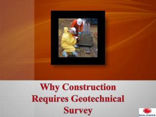 Why Construction Requires Geotechnical Survey