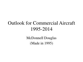 Outlook for Commercial Aircraft 1995-2014