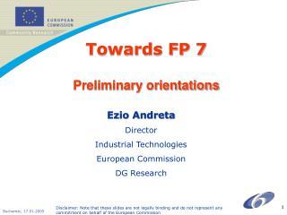 Towards FP 7 Preliminary orientations
