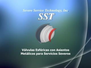 Válvulas Esféricas con Asientos Metálicos para Servicios Severos