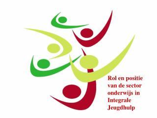 Rol en positie van de sector onderwijs in Integrale Jeugdhulp