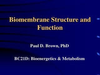 Biomembrane Structure and Function