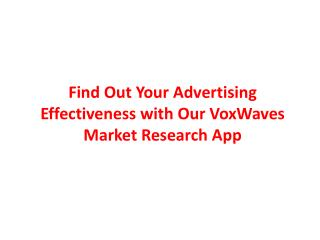 Find Out Your Advertising Effectiveness with Our VoxWaves Market Research App
