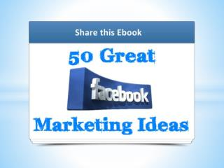 50 Great Facebook Marketing Ideas