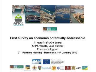First survey on scenarios potentially addressable in each study area ARPA Veneto, Lead Partner